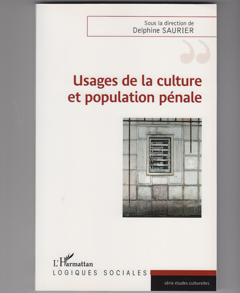 Usages de la culture et population pénale (2018), Éditions l'Harmattan.